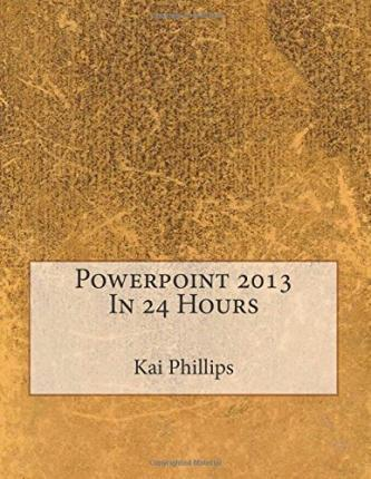 PowerPoint 2013 in 24 Hours