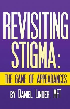 Revisiting Stigma the Game of Appearances