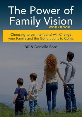 The Power of Family Vision Workbook