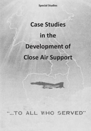 Case Studies in the Development of Close Air Support