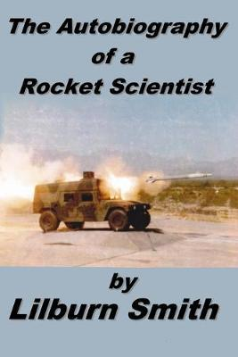 Autobiography of a Rocket Scientist