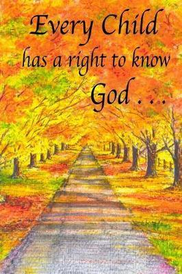 Every Child Has a Right to Know God . . .