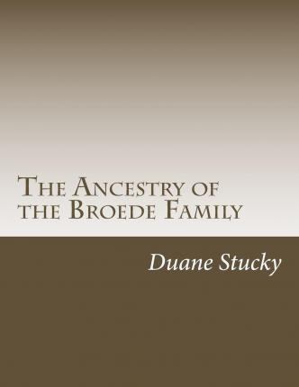 The Ancestry of the Broede Family