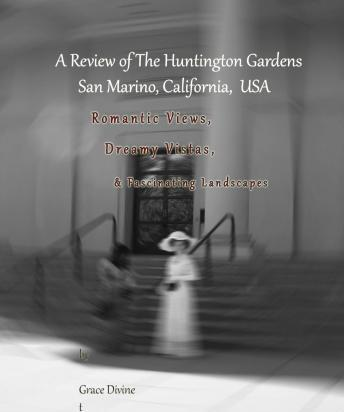 A Review of the Huntington Gardens San Marino, California