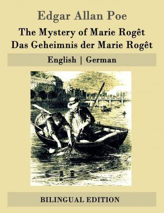 The Mystery of Marie Roget / Das Geheimnis Der Marie Roget