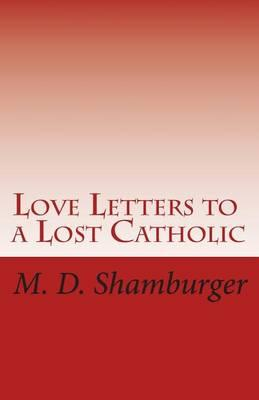 Love Letters to a Lost Catholic