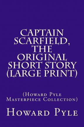 Captain Scarfield, the Original Short Story