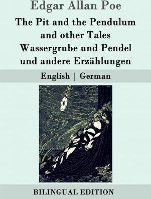 The Pit and the Pendulum and Other Tales / Wassergrube Und Pendel Und Andere Erzahlungen