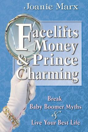 Facelifts, Money & Prince Charming
