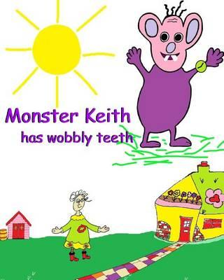 Monster Keith Has Wobbly Teeth
