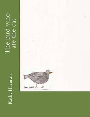 The Bird Who Ate the Cat