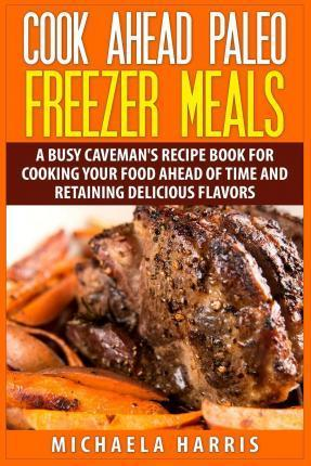 Cook Ahead Paleo Freezer Meals