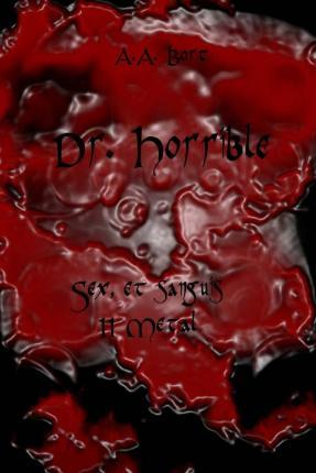 Dr. Horrible Sex, Et Sanguis II Metal