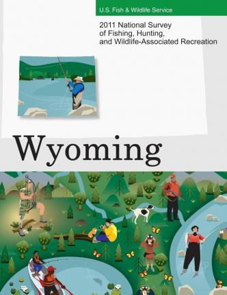 2011 National Survey of Fishing, Hunting, and Wildlife-Associated Recreation?wyoming