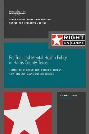 Pre-Trial and Mental Health Policy in Harris County, Texas