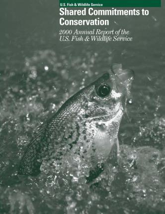 Shared Commitments to Conservation 2000 Annual Report of the U.S. Fish and Wildlife Service