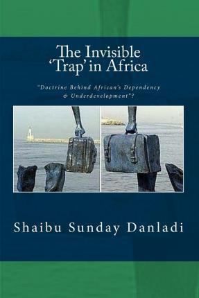 The Invisible ?Trap? in Africa