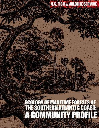 Ecology of Maritime Forests of the Southern Atlantic Coast