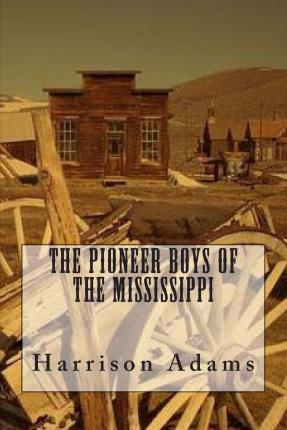The Pioneer Boys of the Mississippi