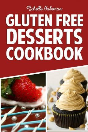 Gluten Free Desserts Cookbook