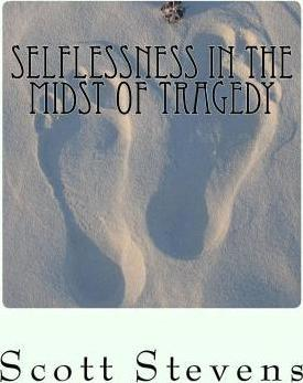 Selflessness in the Midst of Tragedy