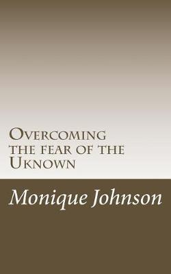 Overcoming the Fear of the Uknown