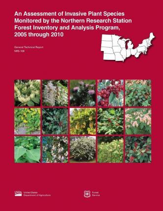 An Assessment of Invasive Plant Species Monitored by the Northern Research Station Forest Inventory and Analysis Program, 2005 Through 2010