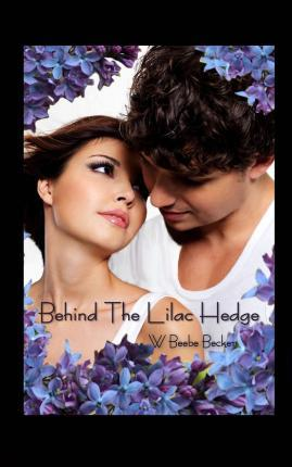 Behind the Lilac Hedge