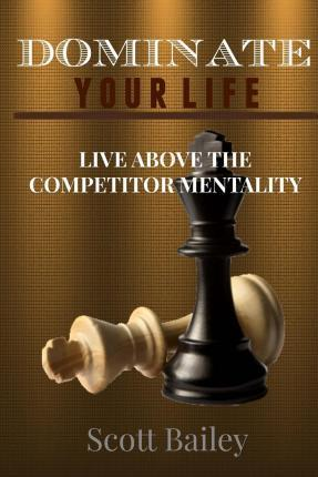 Dominate Your Life!