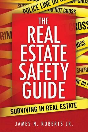 The Real Estate Safety Guide