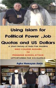 Using Islam for Political Power, Job Quotas and Us Dollars