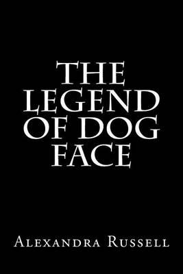 The Legend of Dog Face