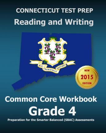 Connecticut Test Prep Reading and Writing Common Core Workbook Grade 4