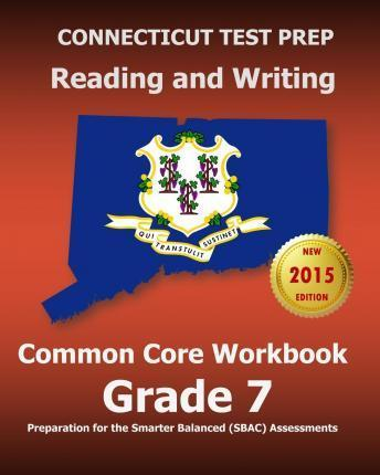 Connecticut Test Prep Reading and Writing Common Core Workbook Grade 7
