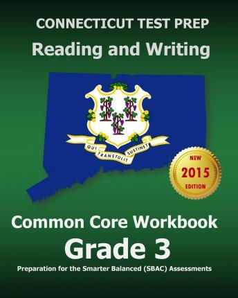 Connecticut Test Prep Reading and Writing Common Core Workbook Grade 3