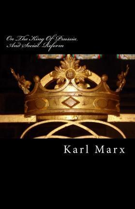 On the King of Prussia and Social Reform