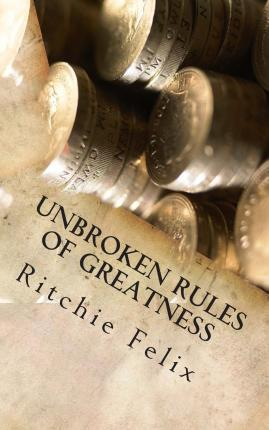 Unbroken Rules of Greatness