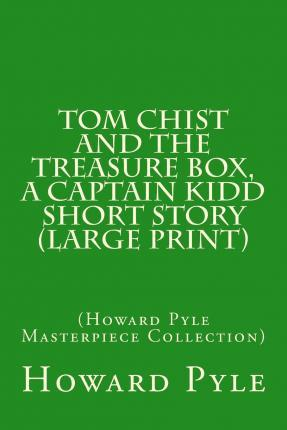 Tom Chist and the Treasure Box, a Captain Kidd Short Story