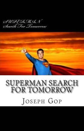 Superman Search for Tomorrow