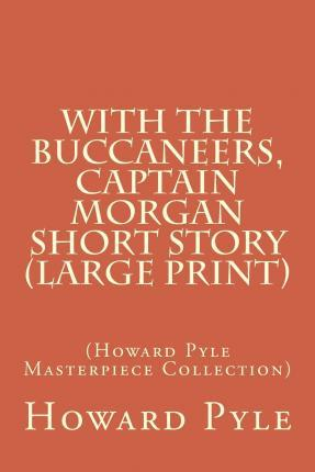 With the Buccaneers, Captain Morgan Short Story