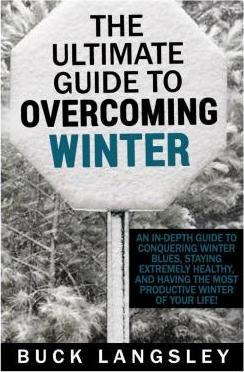 The Ultimate Guide to Overcoming Winter