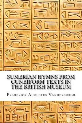 Sumerian Hymns from Cuneiform Texts in the British Museum