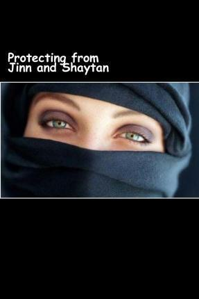 Protecting from Jinn and Shaytan