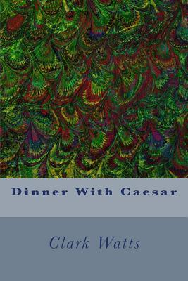 Dinner With Caesar