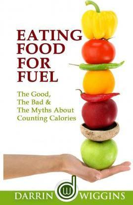 Eating Food for Fuel - The Good, the Bad & the Myths about Counting Calories