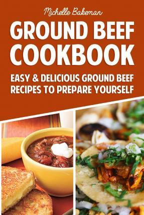 Ground Beef Cookbook