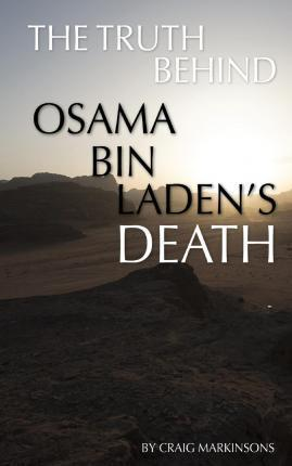 The Truth Behind Osama Bin Laden's Death