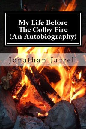 My Life Before the Colby Fire
