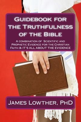 Guidebook for the Truthfulness of the Bible