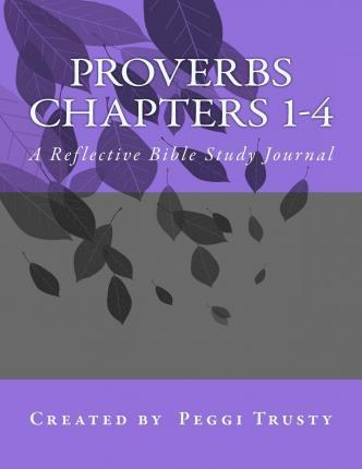 Proverbs, Chapters 1-4